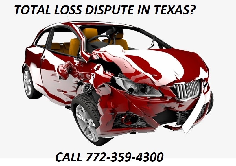 TOTAL LOSS DISPUTE IN TEXAS